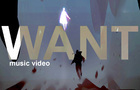 WANT [Music Video]