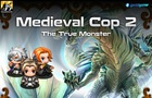 Medieval Cop - The True Monster