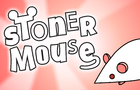 STONER MOUSE