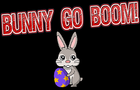 Bunny Go Boom!