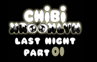 Chibi Krooklyn - Last Night part 01