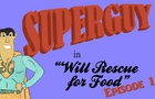 Will Rescue for Food | Episode 1