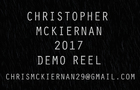 Christopher Mckiernan 2017 Demo Reel