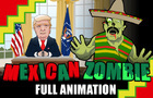 MEXICAN ZOMBIE FULL ANIMATION
