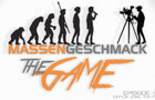 Massengeschmack - The Game Episode 1