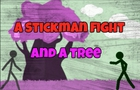 A stickman fight and a tree