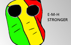 E-M-H STRONGER