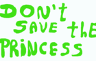 Don't Save the Princess