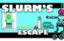 Slurm's Escape (C3Jam)