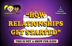 HOW RELATIONSHIPS GET STARTED