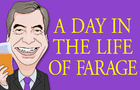 A Day In The Life of Farage