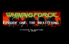 Whining Force episode one: The Brattening