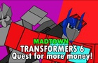 Transformers 6 the Quest for more Money!