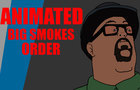 Big Smoke's Order Animated
