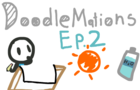 DoodleMations Ep 2: Refreshing