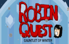 Robin Quest: Gauntlet of winter