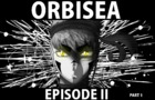 (Original Animated series) Orbisea Episode 2 part 1