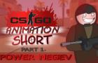 CS:GO ANIMATION. SHORT | [Part 1] Power Negev