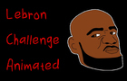 Lebron Challenge Animated