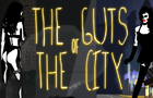 The Guts of The City – Episode I