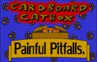 Cardboard Catbox Painful Pitfalls