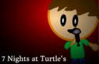 7 Nights At Turtle's