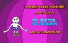 Jolly Ollie In: No Doctor, No Problem