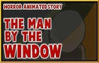 The man by the window - Horror Stories Animated - FEAT. KINKO KLIX