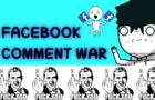 Facebook Comment War