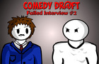 Comedy Draft - Failed Interview #2 (Man with no mouth returns)