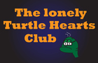 The Lonely Turtle Hearts Club