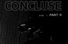 CONCLUSE - Part 9 - A Dark World