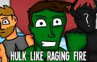 Hulk Like Raging Fire- Thor Ragnarok Parody