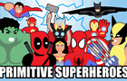 PRIMITIVE SUPERHEROES