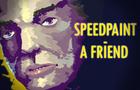 Speedpaint - A Friend