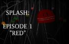 Animation | Splash - Episode 1: Red (Original Animated Series)