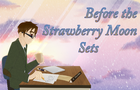 Before the Strawberry Moon Sets Demo