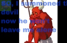 So I summoned the devil, and now he won't leave me alone (redit_creepypasta)