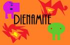Dienamite