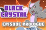 "Black Crystal - Episode Prologue: ""Lighting the Spark"""