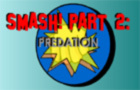 SMASH! Part 2: Predation