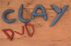 Clay DVD