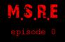 M.S.R.E ep.0