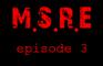 M.S.R.E ep.3