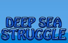 Deap Sea Struggle