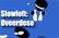 Slowloft: Overdose