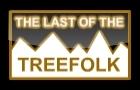 The last of the Tree Folk