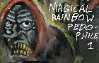 MagicalRainbowPedophile1