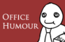 Office Humour