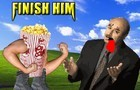 Popcornman: Finish Him!